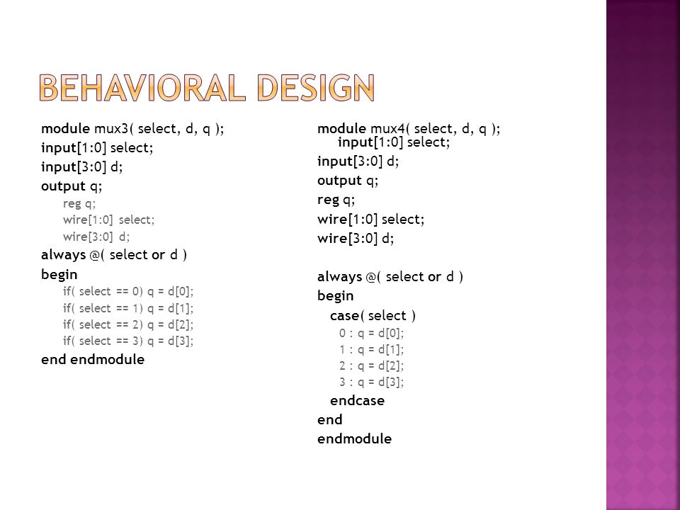 Behavioral design module mux3( select, d, q ); input[1:0] select;